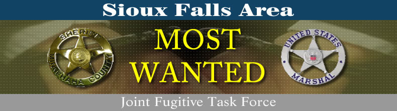 Sioux Falls Area Most Wanted Joint Fugitive Task Force